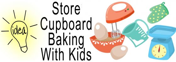 Store Cupboard Baking With Kids