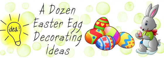 A Dozen Easter Egg Decorating Ideas