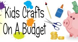Kids Crafts On A Budget