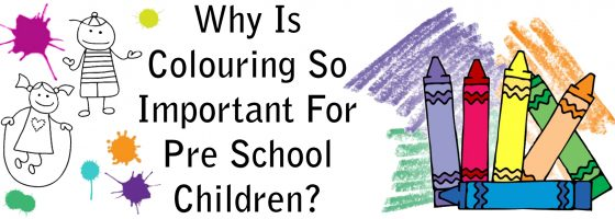 Why Is Colouring So Important For Pre School Kids